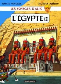 Rafael Moralès et Jacques Martin - Les voyages d'Alix : L'Egypte. - Tome 2.