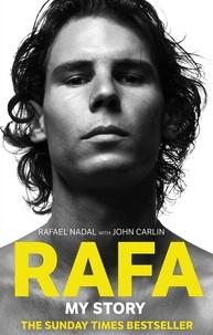 Rafael Nadal et John Carlin - Rafa: My Story.