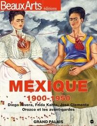 Joomla book téléchargement gratuit Mexique, 1900-1950  - Diego Rivera, Frida Kahlo, José Clemente - Orozco et les avant-gardes en francais par Rafael Pic