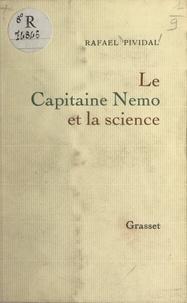 Rafaël Pividal - Le capitaine Nemo et la science.