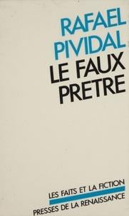 Rafaël Pividal - Le Faux Prêtre.