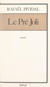 Rafaël Pividal - Le pré joli.