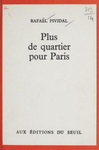 Rafaël Pividal - Plus de quartier pour Paris.