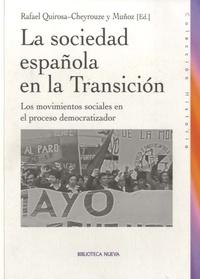 Rafael Quirosa-Cheyrouze - La sociedad española en la Transición - Los movimientos sociales en el proceso democratizador.