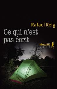 Rafael Reig - Ce qui n'est pas écrit.