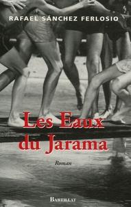 Rafael Sanchez Ferlosio - Les Eaux du Jarama.