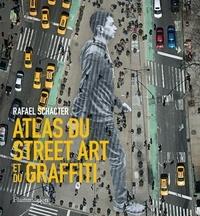 Atlas du Street Art et du graffiti - Rafael Schacter |