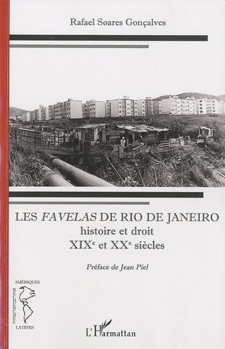 Rafael Soares Gonçalves - Les favelas de Rio de Janeiro - Histoire et droit, XIXe-XXe siècles.