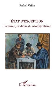 Rafael Valim - Etat d'exception - La forme juridique du néolibéralisme.
