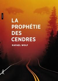 Rafael Wolf - La prophétie des cendres.