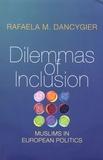 Rafaela Dancygier - Dilemmas of Inclusion - Muslims in European Politics.