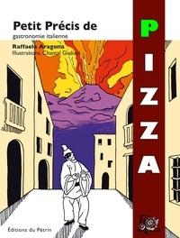 Rafaele Aragona et Chantal Giuliani - Petit précis de Pizza.