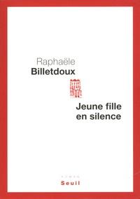 Rafaële Billetdoux - Jeune fille en silence.