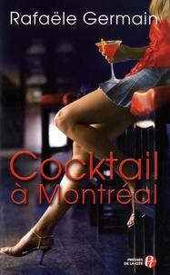 Rafaële Germain - Cocktail à Montréal.