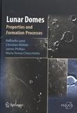 Rafaello Lena et Christian Wohler - Lunar Domes - Properties and Formation Processes.