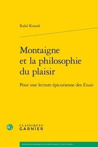 Rafal Krazek - Montaigne et la philosophie du plaisir - Pour une lecture épicurienne des Essais.