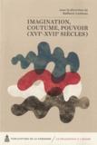 Raffaele Carbone - Imagination, coutume, pouvoir (XVIe-XVIIe siècles).