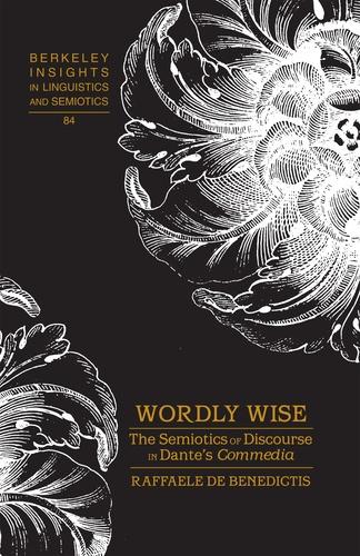 "Raffaele De benedictis - Wordly Wise - The Semiotics of Discourse in Dante's Commedia""."