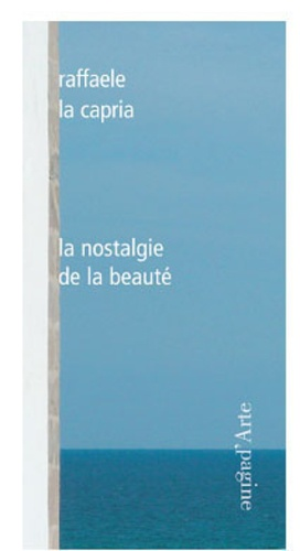 Raffaele La Capria - La nostalgie de la beauté.