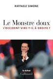 Raffaele Simone - Le monstre doux - L'occident vire-t-il à droite ?.
