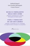 Raffaella Biagioli et José Gonzalez Monteagudo - Ruolo e formazione degli educatori - Pedagogia e metodologie per le comunità di accoglienza dei minori stranieri.