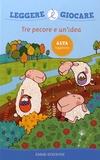 Raffaella Bolaffio et Aurora Biancardi - Tre pecore e un'idea.