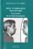 Raffaella Di Ambra - Réel symbolique imaginaire - Une lecture de la triade lacanienne.