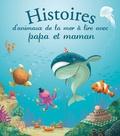 Raffaella et Marine Cazaux - Histoires d'animaux de la mer à lire avec papa et maman.