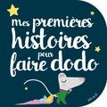 Raffaella et Elen Lescoat - Mes premières histoires pour faire dodo.