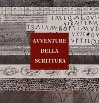 Raffaella Pierobon Benoit - Avventure della scrittura - Documenti dal Mediterraneo orientale antico.