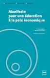 Raffi Duymedjian et Jean-Marc Huissoud - Manifeste pour une éducation à la paix économique.