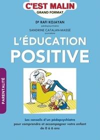 Rafi Kojayan et Sandrine Catalan-Massé - L'éducation positive c'est malin.