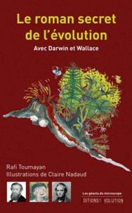 Rafi Toumayan - Le roman secret de l'évolution - Avec Darwin et Wallace.