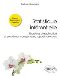 Rafik Abdesselam - Statistique inférentielle - Exercices d'application et problèmes corrigés avec rappels de cours.