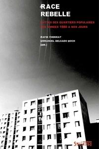 Deedr.fr Race rebelle - Lutte dans les quartiers populaires des années 1980 à nos jours Image