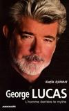 Rafik Djoumi - George Lucas - L'homme derrière le mythe.