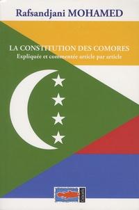 Rafsandjani Mohamed - La Constitution des Comores - Expliquée et commentée article par article.