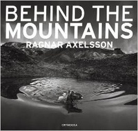 Ragnar Axelsson - Behind the Mountains.