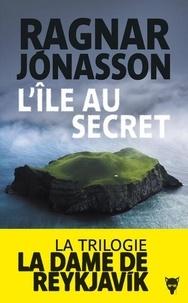 Ragnar Jónasson - La dame de Reykjavik  : L'île au secret.