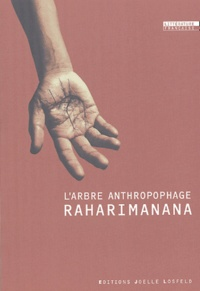 Raharimanana - L'arbre anthropophage.