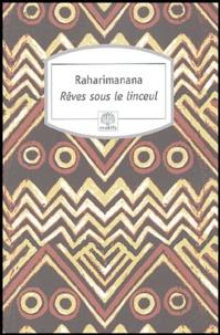 Raharimanana - Rêves sous le linceul.
