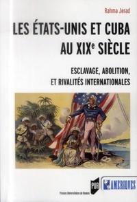Rhonealpesinfo.fr Les Etats-Unis et Cuba au XIXe siècle - Esclavage, abolition et rivalités internationales Image
