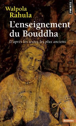 Rahula Walpola - L'enseignement du Bouddha - D'après les textes les plus anciens. Etude suivie d'un choix de textes.
