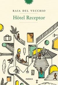 Raïa Del Vecchio - Hôtel Receptor.