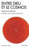 Raimon Panikkar - Entre Dieu et le cosmos - Une vision non dualiste de la réalité.