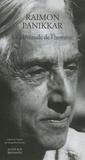 Raimon Panikkar - La plénitude de l'homme - Une christophanie.