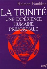 Raimon Panikkar - La Trinité - Une expérience humaine primordiale.