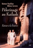 Raimon Panikkar et Milena Carrara - Pélerinage au Kailash - Retour à la Source.