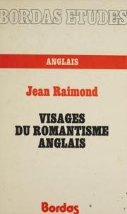 Raimond - Visages du romantisme anglais.