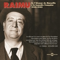 Raimu - Raimu de l'Alcazar de Marseille à la Comédie Française - 1930-1942.